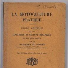 Libros antiguos: PONCINS, ALFRED DE. LA MOTOCULTURE PRATIQUE. ÉTUDE CRITIQUE SUR LES APPAREILS DE CULTURE... 1920.. Lote 269070453