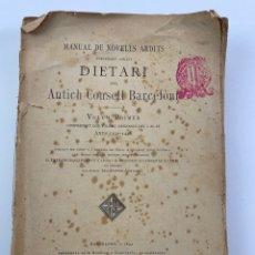 Libros antiguos: D-56. DIETARI DEL ANTICH CONSELL BARCELONI. 1892.. Lote 269098013