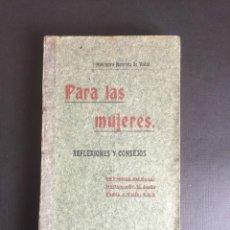 Libros antiguos: PARA LAS MUJERES REFLEXIONES Y CONSEJOS.MELCHORA HERRERO DE VIDAL. Lote 269112563
