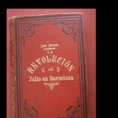 Libros antiguos: LA REVOLUCIÓN DE JULIO EN BARCELONA. SU REPRESIÓN: SUS VÍCTIMAS. PROCESO FERRER. JOSÉ BRISSA. Lote 269130603