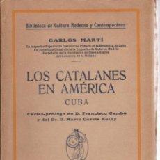 Libros antiguos: LIBRO ... LOS CATALANES EN AMÉRICA - CUBA - CARLOS MARTÍ - EDITORIAL MINERVA. Lote 269139043