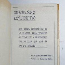 Libros antiguos: NICOLAS DÍAZ DORTA. CUADERNO EXPLICATIVO. ÁRBOL GENEALÓGICO DE LA FAMILIA REAL ÍNDIGENA DE TENERIFE.. Lote 269187706