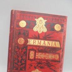 Libros antiguos: GERMANIA. DOS MIL AÑOS DE HISTORIA. JUAN SCHERR. MONTANER SIMON, EDITORES. 1882. PAGS. 431.. Lote 269200143