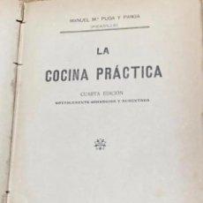 Libros antiguos: ANTIGUO Y RARO LIBRO LA COCINA PRACTICA MANUEL PUGA Y PARGA 1913. Lote 269207823