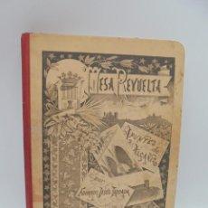 Libros antiguos: MESA REVUELTA. APUNTES DE ALCAÑIZ. EDUARDO JESUS TOBOADA CABAÑERO. ZARAGOZA. 1898. PAGS. 413.. Lote 269215933