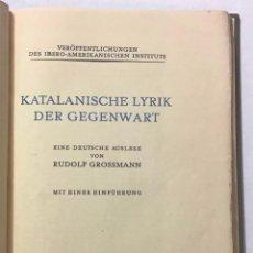 Libros antiguos: KATALANISCHE LYRIK DER GEGENWART. - GROSSMANN, RUDOLF. POEMAS CATALANES EN ALEMÁN.. Lote 123198116