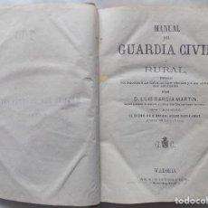 Libros antiguos: LIBRERIA GHOTICA.LUIS GARCIA MARTIN.MANUAL DEL GUARDIA CIVIL Y RURAL.1880.ILUSTRADO.MAPA DESPLEGABLE. Lote 269232088