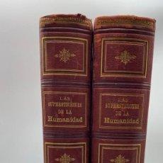 Libros antiguos: LAS SUPERSTICIONES DE HUMANIDAD. JOSÉ COROLEU. 2 TOMOS.JAIME SEIX EDITOR. BARCELONA, 1880. VER FOTOS. Lote 269233423