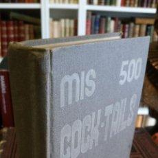 Libros antiguos: 1933 - PEDRO CHICOTE - MIS 500 COCKTAILS - 1ª ED., DEDICADO. Lote 269242553