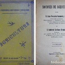 Libros antiguos: FERNÁNDEZ-CASTAÑEDA (Y) ESCRIBANO. NOCIONES DE AGRICULTURA. 1909.. Lote 269281703