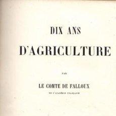 Libros antiguos: FALLOUX, COMTE DE. DIX ANS D'AGRICULTURE. S.A. (1861).. Lote 269282203