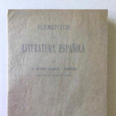 Libros antiguos: ELEMENTOS DE LITERATURA ESPAÑOLA. - BLANCO Y SÁNCHEZ, RUFINO.. Lote 123165200