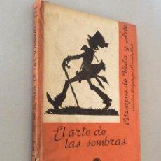 Libros antiguos: EL ARTE DE LAS SOMBRAS -AGUILAR EDITOR. Lote 269405233