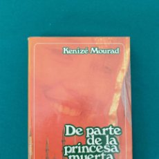 Libri antichi: DE PARTE DE LA PRINCESA MUERTA KENIZE MOURAD. Lote 269447773