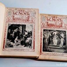 Livros antigos: 1909-1911 - LE NOEL - ANTIGUOS Y LINDOS TOMOS I Y II. Lote 269455038
