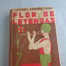 Libros antiguos: ALEJANDRO RODRIGUEZ CASONA // FLOR DE LEYENDAS // 1933 // PRIMERA EDICIÓN // ILUSTRA RIVERO GIL. Lote 269491278