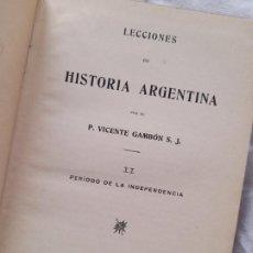 Libros antiguos: LECCIONES DE HISTORIA ARGENTINA, P. VICENTE GAMBÓN. TOMO II. BUENOS AIRES, 1907. Lote 269494903