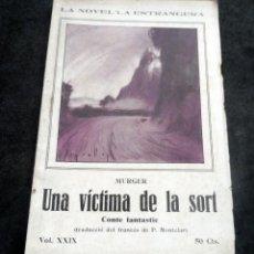 Libros antiguos: LA NOVEL-LA ESTRANGERA - UNA VÍCTIMA DE LA SORT - MURGER - VOL XXIX - AÑOS 20. Lote 269573743