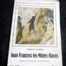 Libros antiguos: LA NOVEL-LA ESTRANGERA - JOAN FRANCESCLES MITGES BLAVES - CHARLES NODIER - VOL XXX - AÑOS 20. Lote 269573808