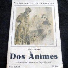 Libros antiguos: LA NOVEL-LA ESTRANGERA - DOS ÀNIMES - PAUL HEYSE - VOL XXXI - AÑOS 20. Lote 269573878