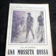 Libros antiguos: LA NOVEL-LA ESTRANGERA - UNA MOSSETA ROSSA - EÇA DE QUEIROZ - VOL XXXII - AÑOS 20. Lote 269573953