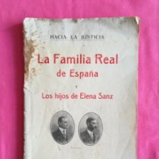 Libros antiguos: LA FAMILIA REAL DE ESPAÑA Y LOS HIJOS DE ELENA SANZ - 1912 - ED.H. LA JUSTICIA - FELANITX - PJRB. Lote 269582743