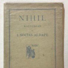 Libros antiguos: NIHIL. RAPSODIAS. - SOCÍAS ALDAPE, I.. Lote 123249019