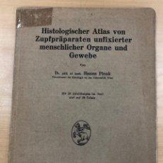 Libros antiguos: HISTOLOGISCHER ATLAS VON ZUPFPRÄPARATEN UNFIXIERTER MENSCHLICHER ORGANE UND GEWEBE. HANNS PLENK 1928. Lote 269627223