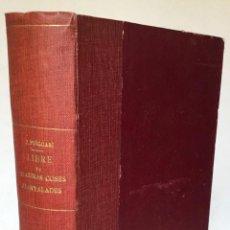 Libros antiguos: LIBRE DE ALGUNES COSES ASANYALADES SUCCEHIDES EN BARCELONA Y EN ALTRES PARTS. FORMAT PER PERE JOAN... Lote 269642893