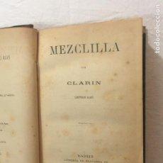 Libros antiguos: CLARÍN. (LEOPOLDO ALAS). MEZCLILLA. LIBRERÍA DE FERNANDO FÉ. MADRID, 1889. 1ª EDICIÓN.. Lote 269645518