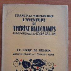 Libros antiguos: 1930 ? L´AVENTURE DE THÈRESE BEAUCHAMPS - FRANCIS DE MOMANDRE. Lote 269715443