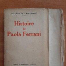 Libros antiguos: 1929 HISTOIRE DE PAOLA FERRANI - JACQUES DE LACRETELLE / EDICIÓN NUMERADA. Lote 269719578