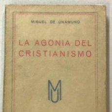 Libros antiguos: LA AGONÍA DEL CRISTIANISMO. - UNAMUNO, MIGUEL DE.. Lote 123254640