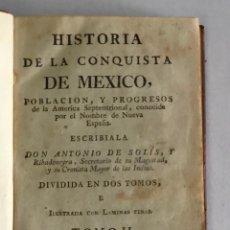 Libros antiguos: HISTORIA DE LA CONQUISTA DE MÉXICO, POBLACIÓN, Y PROGRESOS... TOMO II. - SOLÍS, ANTONIO DE.. Lote 269821038