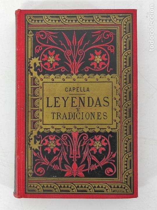 Libros antiguos: Leyendas y Tradiciones - Francisco de P. Capella - 2 Tomos - Imp La Hormiga de Oro - 1887 - Foto 5 - 269935328