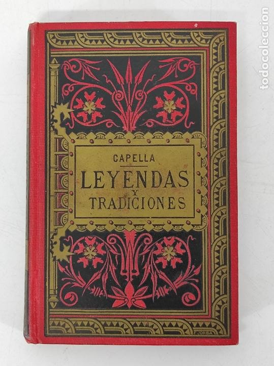 Libros antiguos: Leyendas y Tradiciones - Francisco de P. Capella - 2 Tomos - Imp La Hormiga de Oro - 1887 - Foto 13 - 269935328