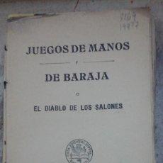 Libros antiguos: JUEGOS DE MANOS Y DE BARAJA, O EL DIABLO DE LOS SALONES (BARCELONA, 1932). Lote 269956553