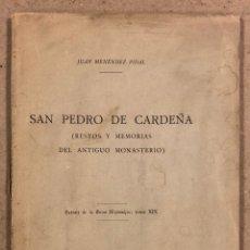 Libros antiguos: SAN PEDRO CARDEÑA (RESTOS Y MEMORIAS DEL ANTIGUO MONASTERIO). JUAN MENÉNDEZ PIDAL. 1908. Lote 269982013