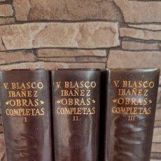 Libros antiguos: V.BLASCO IBAÑEZ OBRAS COMPLETAS 3 TOMOS. Lote 270101823
