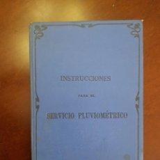 Libros antiguos: INSTRUCCIONES PARA EL SERVICIO PLUVIOMÉTRICO -1911. Lote 270109363