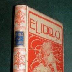 Libros antiguos: GARCIA LADEVESE, ERNESTO: EL IDOLO. 1897. Lote 270146003