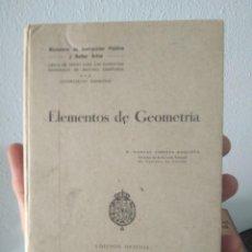 Libros antiguos: ELEMENTOS DE GEOMETRÍA.MINISTERIO DE INSTRUCCIÓN PÚBLICA Y BELLAS ARTES EDICIÓN OFICIAL 1928. Lote 270248498