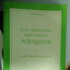 Libros antiguos: LOS ALIMENTOS QUE HACEN ADELGAZAR O LAS CALORIAS NEGATIVAS. Lote 270255013