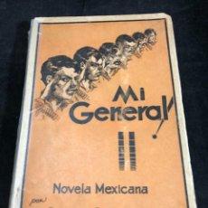 Libros antiguos: MI GENERAL. NOVELA MEXICANA. GREGORIO LÓPEZ Y FUENTES. EDICIONES BOTAS 1934 1ª EDICIÓN. Lote 270380938