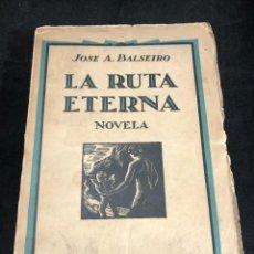Libros antiguos: LA RUTA ETERNA. JOSE AGUSTIN BALSEIRO. EDITORIAL MUNDO LATINO. MADRID 1926 INTONSO. Lote 270382483