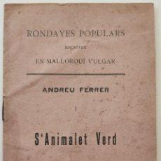 Libros antiguos: S'ANIMALET VERD. ANDREU FERRER. RONDAYES ESCRITES EN MALLORQUÍ VULGAR. MALLORCA, 1926.. Lote 270394708