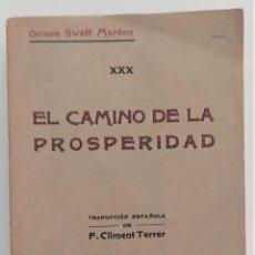 Libros antiguos: EL CAMINO DE LA PROSPERIDAD - ORISON SWETT MARDEN - ANTONIO ROCH EDITOR - BARCELONA. Lote 270516373