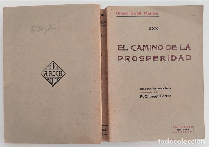 Libros antiguos: EL CAMINO DE LA PROSPERIDAD - ORISON SWETT MARDEN - ANTONIO ROCH EDITOR - BARCELONA - Foto 2 - 270516373