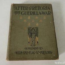 Livros antigos: 1902, AFTER PRETORIA, THE GUERRILLA WAR, H. W. WILSON, LONDRRES, VOL I, EN INGLÉS (A). Lote 270554898