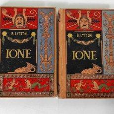 Libros antiguos: B. LYTTON - IONE - ÚLTIMOS DÍAS DE POMPEYA - TOMO I- II - DIBUJOS DE APELES MESTRES - AÑO 1883. Lote 270610168